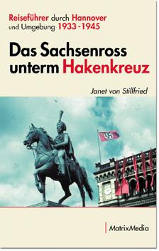 Reiseführer: Das Sachsenross unterm Hakenkreuz